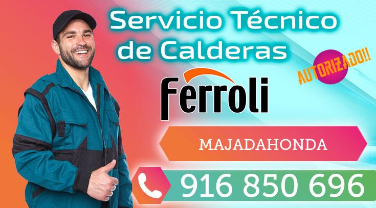Servicio Técnico calderas Ferroli en Majadahonda
